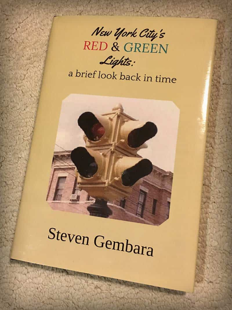 New York City's Red and Green Lights: A Brief Look Back in Time, by Steven Gembara