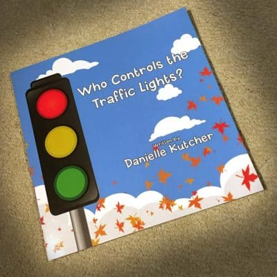 """Book, """"Who Controls the Traffic Lights"""" by Danielle Kutcher"""